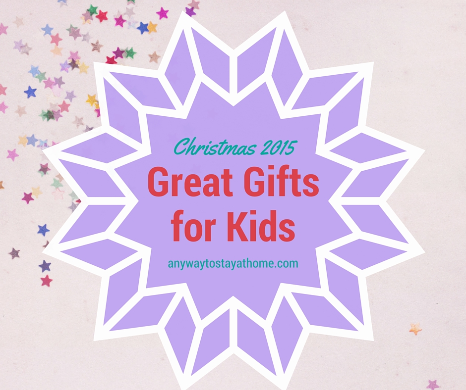 Great Christmas Gifts for Kids - Any Way To Stay At Home